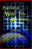 Practices of Wafer Fab Operations, Len Mei, 1499235550