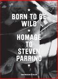 Born To Be Wild. Homage to Steven Parrino, Konrad Bitterli, Georg Gatsas, Stefanie Kasper, Olivier Mosset, 3941185551
