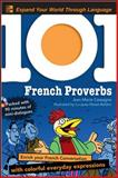 French Proverbs : Enrich Your French Conversation with Colorful Everyday Expressions, Cassagne, Jean-Marie, 0071615555