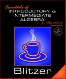 Essentials of Introductory and Intermediate Algebra for College Students, Blitzer, Robert F., 0131865552