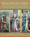 World History in Brief : Major Pattern of Change and Continuity (Since 1450), Stearns, Peter N., 020573555X