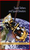 Into the Solar System on a String : Space Tethers and Space Elevators, van Pelt, Michel, 0387765557