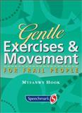 Gentle Exercises and Movement for Frail People, Hook, Myfanwy, 0863885551
