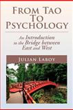 From Tao to Psychology, Julian Laboy, 1477135553