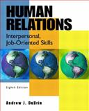 Human Relations : Interpersonal, Job-Oriented Skills, DuBrin, Andrew J., 0130485551