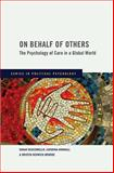On Behalf of Others : The Psychology of Care in a Global World, Scuzzarello, Sarah and Kinnvall, Catarina, 0195385551
