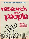 Research with People : Theory, Plans and Practicals, Holt, Nigel and Walker, Ian, 0230545556