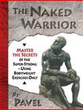 The Naked Warrior, Pavel Tsatsouline, 0938045555