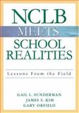 NCLB Meets School Realities : Lessons from the Field, Orfield, Gary, 1412915554