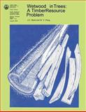 Wetwood in Trees: a Timber Resource Problem, J. C. Ward and W. Y. Pong, 1482075555