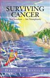 Surviving Cancer, David E. Leveille, 149082555X