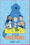 Elvis and the Underdogs, Jenny Lee, 0062235559