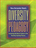 Diversity Pedagogy : Examining the Role of Culture in the Teaching-Learning Process, Sheets, Rosa Hernandez, 020540555X