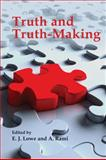 Truth and Truth-Making, Lowe, E. J. and Rami, Adolf, 0773535551