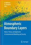 Atmospheric Boundary Layers : Nature, Theory, and Application to Environmental Modelling and Security, , 1441925554