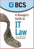 A Manager's Guide to IT Law, Holt, Jeremy and Newton, Jeremy, 1902505557