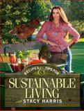 Recipes and Tips for Sustainable Living, Stacy Harris, 1440235554
