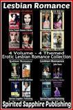 Lesbian Romance: 4 Volume - 4 Themed Erotic Lesbian Romance Collection, Spirited Sapphire Publishing, 1500245550