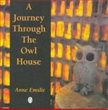 A Journey Through the Owl House, Anne Emslie, 0140255567