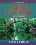 Language Development : An Introduction, Owens, Robert E. and Owens, Robert E., Jr., 0205525563