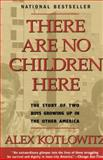 There Are No Children Here, Alex Kotlowitz, 0385265565