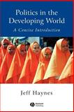 Politics in the Developing World : A Concise Introduction, Haynes, Jeffrey, 0631225560