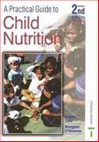 A Practical Guide to Child Nutrition, Dare, Angela and O'Donovan, Margaret, 0748765565