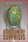 Old Country Surprises, Ken Saik, 1475945566