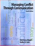 Managing Conflict Through Communication, Abigail, Ruth Anna and Cahn, Dudley D., 0205685560
