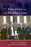 Education in the Middle Class, Power, Sally and Edwards, Tony, 0335205569