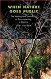 When Nature Goes Public : The Making and Unmaking of Bioprospecting in Mexico, Hayden, Corinne P., 0691095566