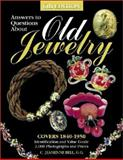 Answers to Questions about Old Jewelry, 1840-1950, C. Jeanenne Bell, 087349556X