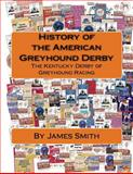 History of the American Greyhound Derby, James Smith, 1467945560