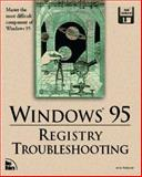 Windows Registry Troubleshooting : Windows 95 and Windows NT, New Riders Development Group Staff, 1562055569