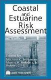 Coastal and Estuarine Risk Assessment, Newman, Michael C. and Roberts, Morris H., Jr., 1566705568