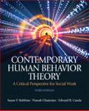 Contemporary Human Behavior Theory : A Critical Perspective for Social Work with MySearchLab Package, Robbins, Susan P. and Chatterjee, Pranab, 0205055567