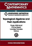 Topological Algebras and Their Applications, Arizmendi, Hugo and Bosch, Carlos, 0821835564