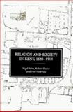 Religion and Society in Kent, 1640-1914, Yates, Nigel and Hume, Robert, 0851155561