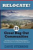 Relocate! 25 Great Bug Out Communities, Dave Stebbins, 1466495561