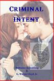 Criminal Intent, Bethanie Armstrong and G. Lloyd, 150059556X