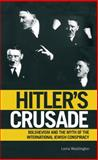 Hitler's Crusade : Bolshevism and the Myth of the International Jewish Conspiracy, Waddington, Lorna, 1845115562