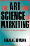 Art and Science of Marketing : Marketing for Marketing Managers, , 019928556X