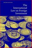 The International Law on Foreign Investment, Sornarajah, M., 0521545560