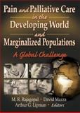 Pain and Palliative Care in the Developing World and Marginalized Populations : A Global Challenge, M.r. Rajagapol, 0789015560