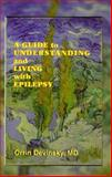 A Guide to Understanding and Living with Epilepsy, Devinsky, Orrin, 0803625561