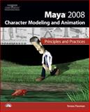 Maya 2008 Character Modeling and Animation : Principles and Practices, Flaxman, Tereza, 1584505567