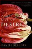 The Other Side of Desire, Daniel Bergner and Dan Bergner, 0060885564