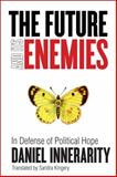 The Future and Its Enemies, Daniel Innerarity, 0804775567