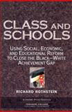 Class and Schools, Rothstein, Richard, 0807745561