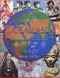 Saharasia : The 4000 B. C. Origins of Child-Abuse, Sex-Repression, Warfare and Social Violence in the Deserts of the Old World, DeMeo, James, 0962185566